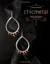 Chic Metal: Modern Metal Jewelry to Make at Home 873798