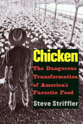Chicken: The Dangerous Transformation of America's Favorite Food 9780300095296