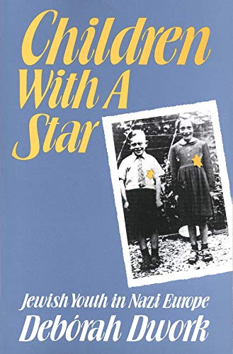 Children with a Star: Jewish Youth in Nazi Europe 9780300054477