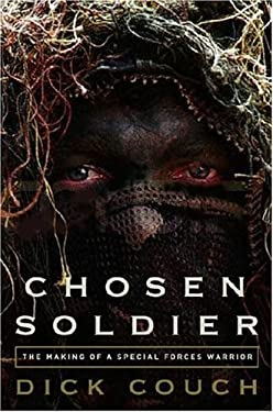 Chosen Soldier: The Making of a Special Forces Warrior 9780307339386