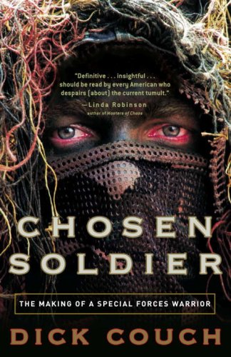 Chosen Soldier: The Making of a Special Forces Warrior 9780307339393