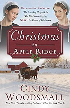 Christmas in Apple Ridge: Three-In-One Collection: The Sound of Sleigh Bells, the Christmas Singing, New! the Dawn of Christmas 9780307730992