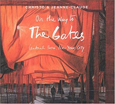 Christo and Jeanne-Claude: On the Way to the Gates, Central Park, New York City 9780300101386