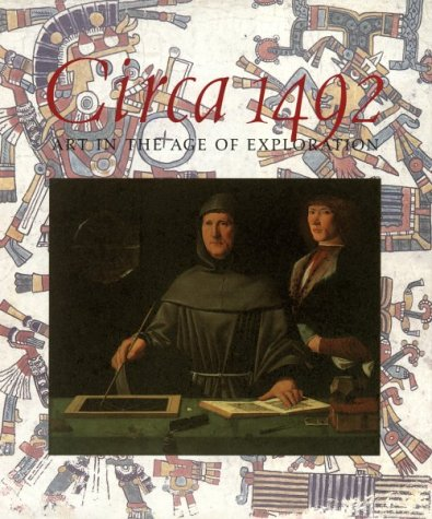 Circa 1492: Art in the Age of Exploration 9780300051674