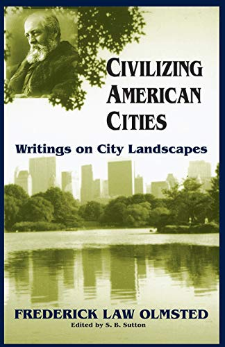 Civilizing American Cities: Writings on City Landscapes 9780306807657