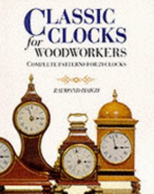 Classic Clocks for Woodworkers: Complete Patterns for 21 Clocks / 9780304348312