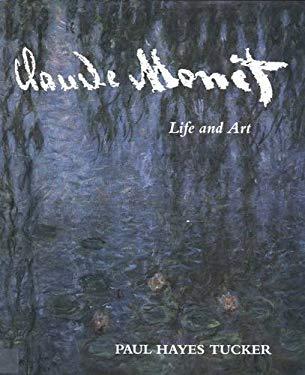 Claude Monet: Life and Art 9780300062984