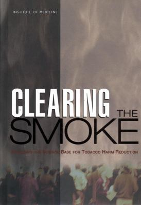 Clearing the Smoke: Assessing the Science Base for Tobacco Harm Reduction 9780309072823