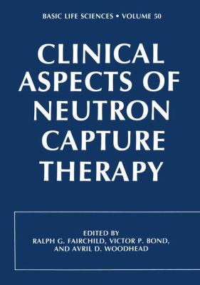 Clinical Aspects of Neutron Capture Therapy 9780306431142