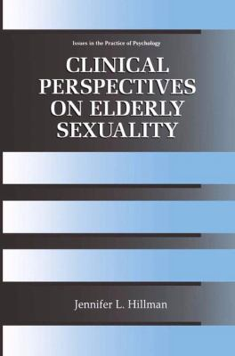 Clinical Perspectives on Elderly Sexuality 9780306463358