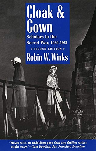 Cloak and Gown: Scholars in the Secret War, 1939-1961, Second Edition 9780300065244