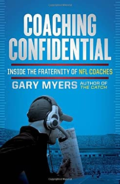 Coaching Confidential: Inside the Fraternity of NFL Coaches 9780307719669