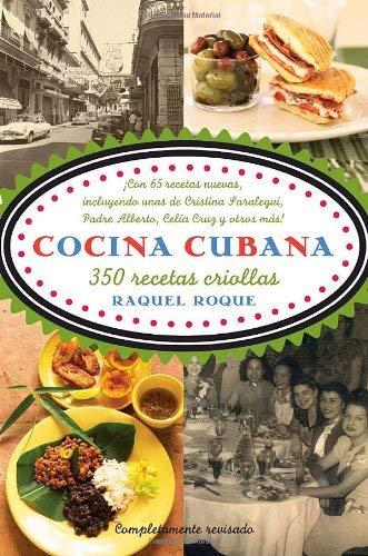 Cocina Cubana: 350 Recetas Criollas