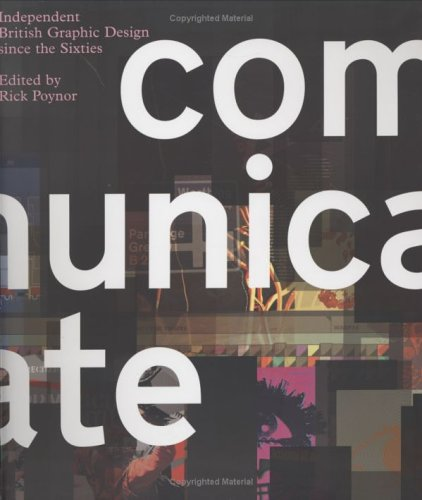 Communicate: Independent British Graphic Design Since the Sixties 9780300106848