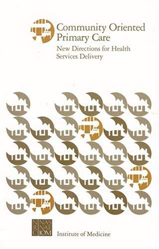 Community Oriented Primary Care: New Directions for Health Services Delivery: Conference Proceedings 9780309033398