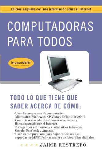 Computadoras Para Todos (3a Edici?n): Edici?n Ampliada Con M's Informaci?n Sobre El Internet 9780307390516