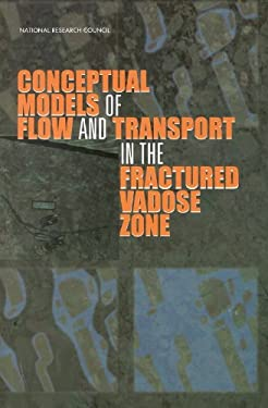 Conceptual Models of Flow and Transport in the Fractured Vadose Zone 9780309073028