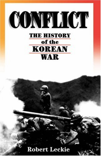Conflict: The History of the Korean War, 1950-1953 9780306807169