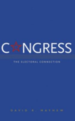 Congress: The Electoral Connection, Second Edition 9780300105872