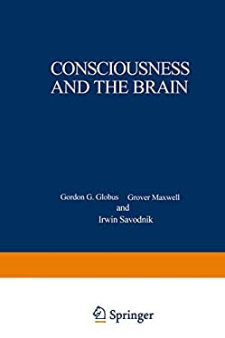 Consciousness and the Brain: A Scientific and Philosophical Inquiry 9780306308789