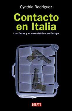 Contacto en Italia: El Pacto Entre los Zetas y la 'Ndrangheta 9780307393340