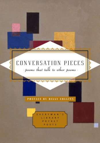 Conversation Pieces: Poems That Talk to Other Poems 9780307265456