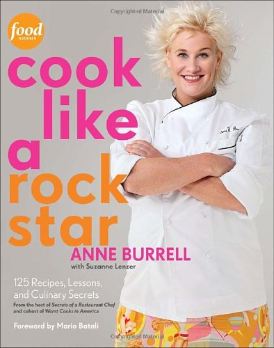 Cook Like a Rock Star: 125 Recipes, Lessons, and Culinary Secrets 9780307886750