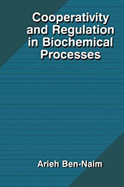 Cooperativity and Regulation in Biochemical Processes 9780306463310