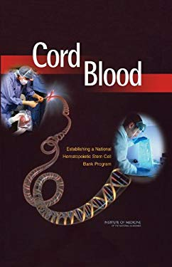 Cord Blood: Establishing a National Hematopoietic Stem Cell Bank Program 9780309095860