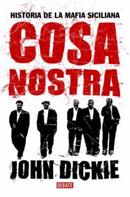 Cosa Nostra: Historia de La Mafia Siciliana 9780307376664