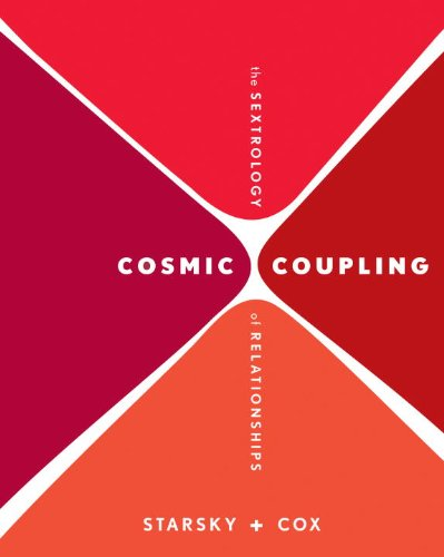 Cosmic Coupling: The Sextrology of Relationships 9780307337962