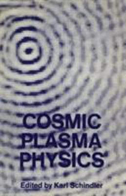 Cosmic Plasma Physics 9780306305825
