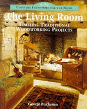 Country Furniture for the Home: The Living Room: Timeless Traditional Woodworking Projects 9780304342440