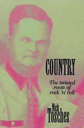 Country: The Twisted Roots of Rock 'n' Roll