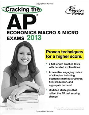 Cracking the AP Economics Macro & Micro Exams, 2013 Edition 9780307945099