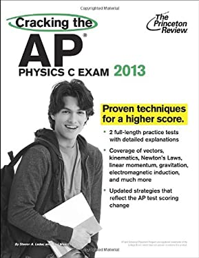 Cracking the AP Physics C Exam, 2013 Edition 9780307945167