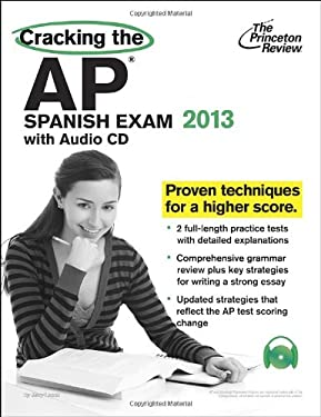 Cracking the AP Spanish Exam with Audio CD, 2013 Edition 9780307945181
