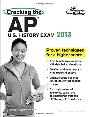 Cracking the AP U.S. History Exam, 2013 Edition 9780307944900