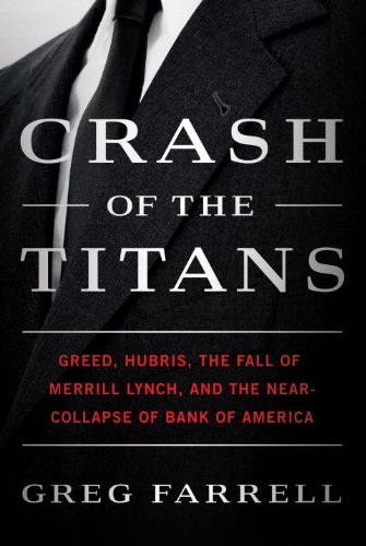Crash of the Titans: Greed, Hubris, the Fall of Merrill Lynch, and the Near-Collapse of Bank of America 9780307717863