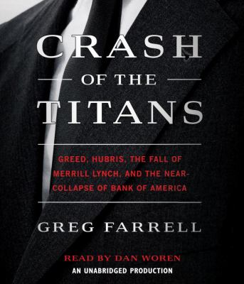 Crash of the Titans: Greed, Hubris, the Fall of Merrill Lynch and the Near-Collapse of Bank of America 9780307751164