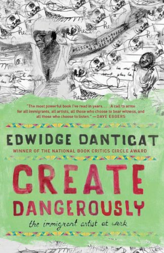 Create Dangerously: The Immigrant Artist at Work 9780307946430