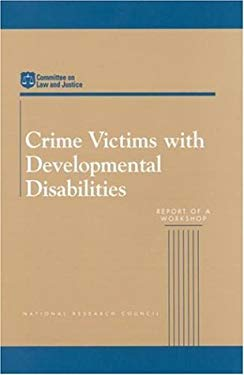 Crime Victims with Developmental Disabilities: Report of a Workshop