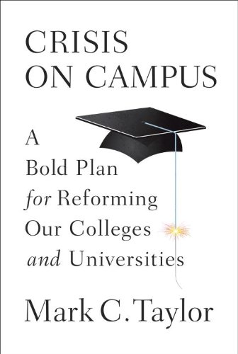 Crisis on Campus: A Bold Plan for Reforming Our Colleges and Universities 9780307593290