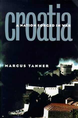 Croatia: A Nation Forged in War 9780300076684