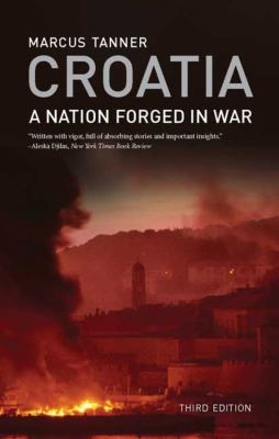 Croatia: A Nation Forged in War 9780300163940