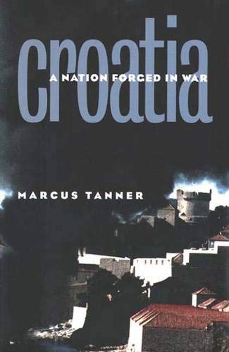 Croatia: A Nation Forged in War 9780300069334