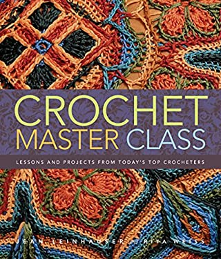 Crochet Master Class: Lessons and Projects from Today's Top Crocheters 9780307586537