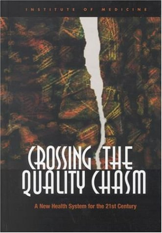 Crossing the Quality Chasm: A New Health System for the 21st Century 9780309072809