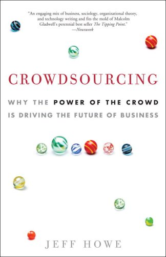 Crowdsourcing: Why the Power of the Crowd Is Driving the Future of Business 9780307396211