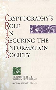 Cryptography's Role in Securing the Information Society 9780309054751